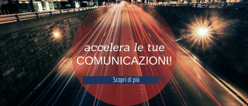 accellera le tue comunicazioni